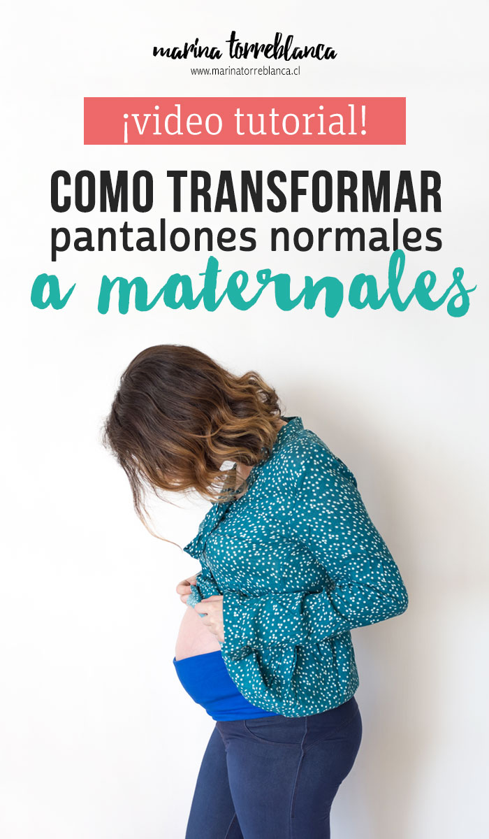 Como transformar pantalones normales a maternales, video tutorial de marinatorreblanca.cl